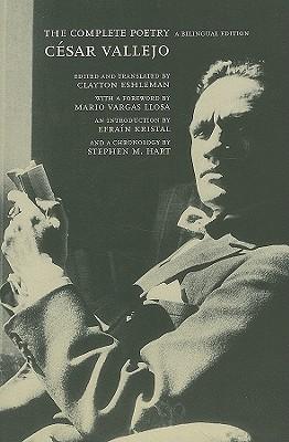 The Complete Poetry By Vallejo, Cesar/ Eshleman, Clayton (EDT)/ Vargas Llosa, Mario (FRW)/ Kristal, Efrain (INT)